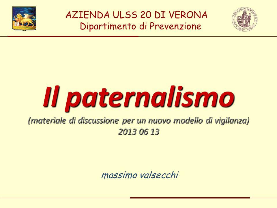 Il paternalismo AZIENDA ULSS 20 DI VERONA Dipartimento di Prevenzione
