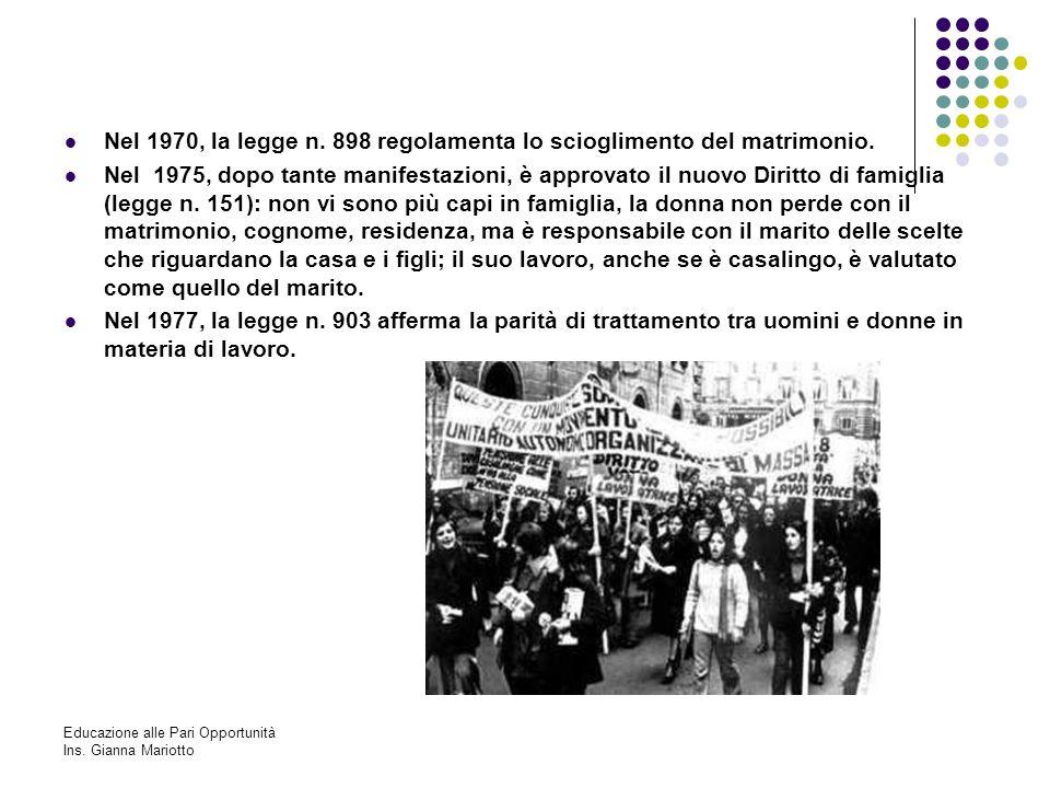 Nel 1970, la legge n. 898 regolamenta lo scioglimento del matrimonio.