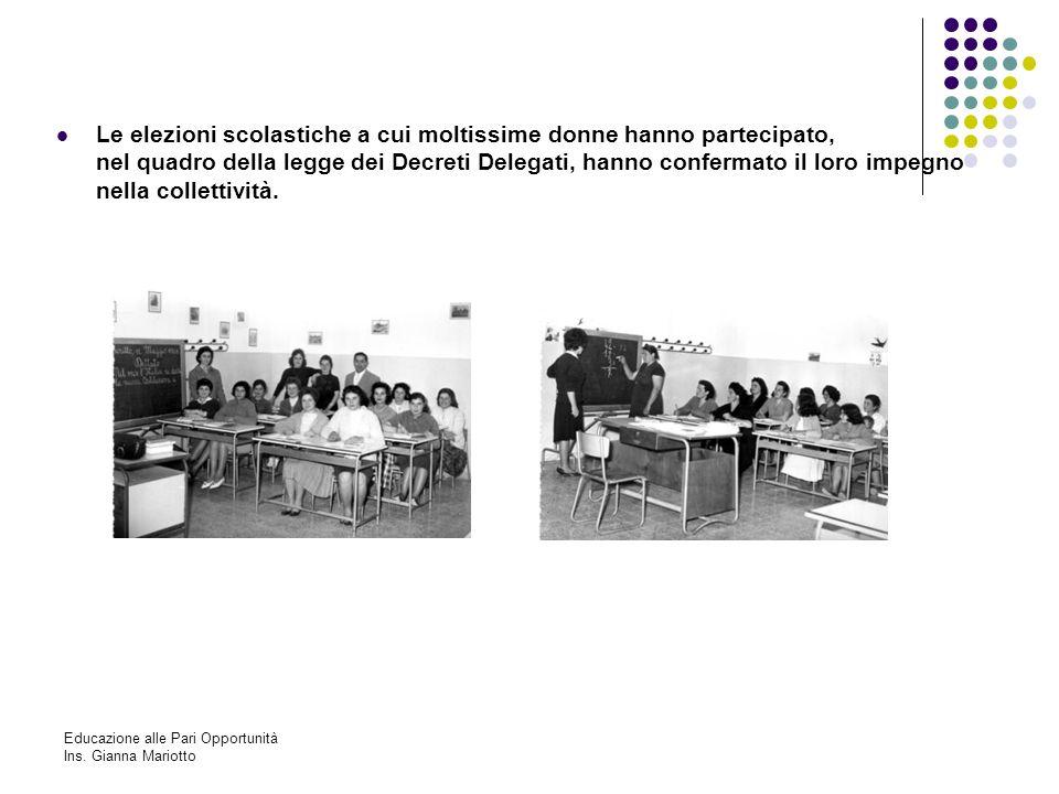 Le elezioni scolastiche a cui moltissime donne hanno partecipato, nel quadro della legge dei Decreti Delegati, hanno confermato il loro impegno nella collettività.