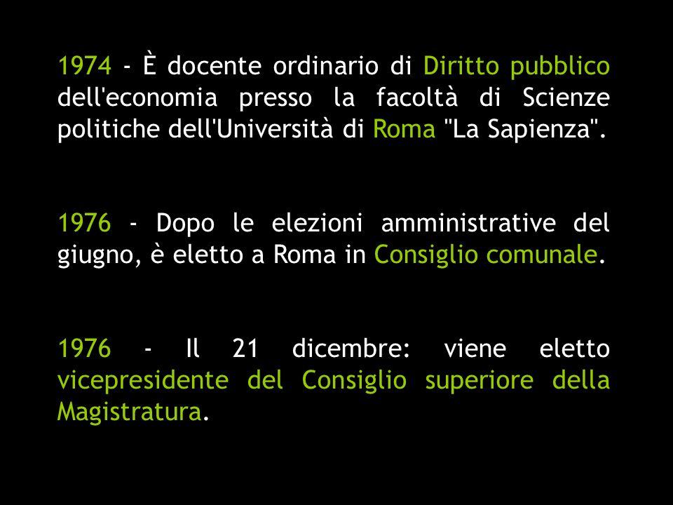 1974 - È docente ordinario di Diritto pubblico dell economia presso la facoltà di Scienze politiche dell Università di Roma La Sapienza .
