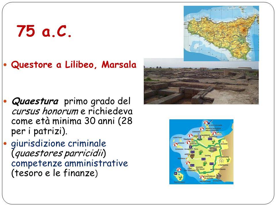 75 a.C. Questore a Lilibeo, Marsala