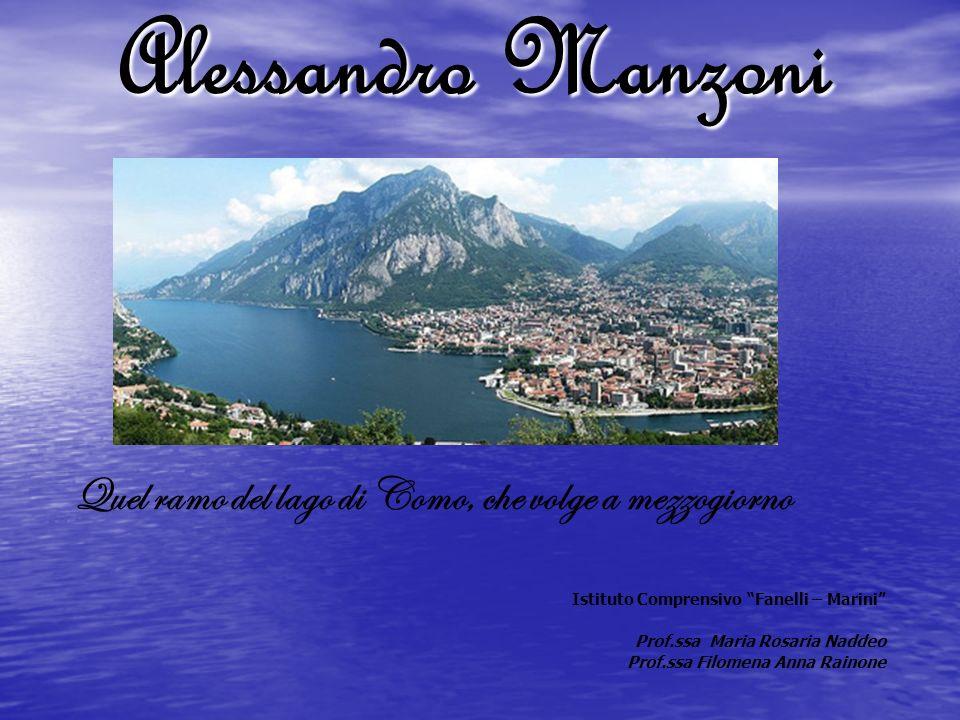 Alessandro Manzoni Quel ramo del lago di Como, che volge a mezzogiorno