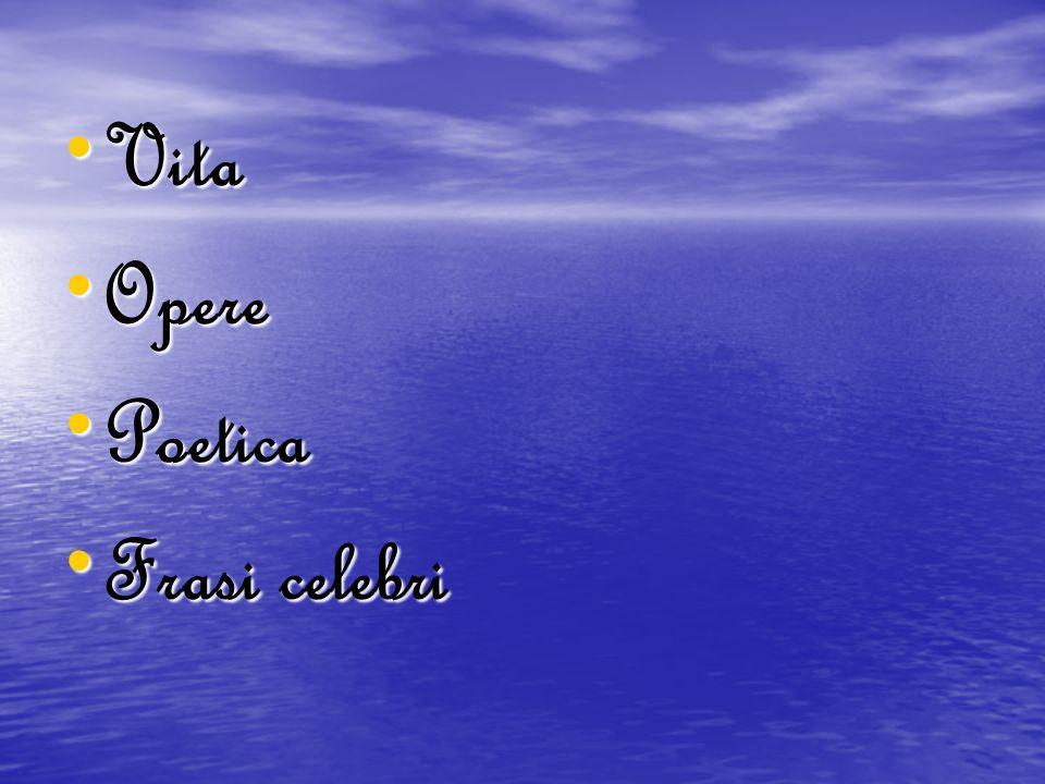 Vita Opere Poetica Frasi celebri
