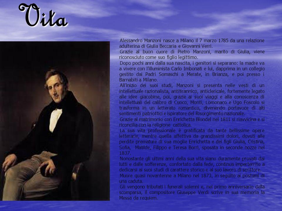 Vita Alessandro Manzoni nasce a Milano il 7 marzo 1785 da una relazione adulterina di Giulia Beccaria e Giovanni Verri.