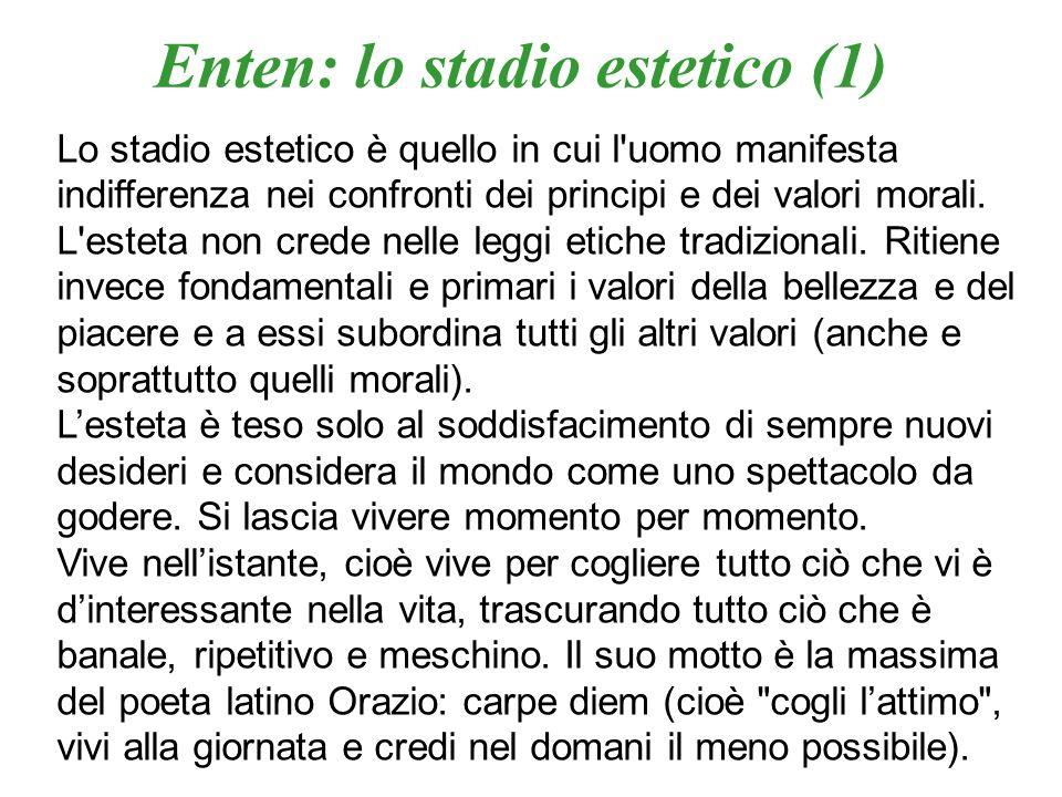 Enten: lo stadio estetico (1)