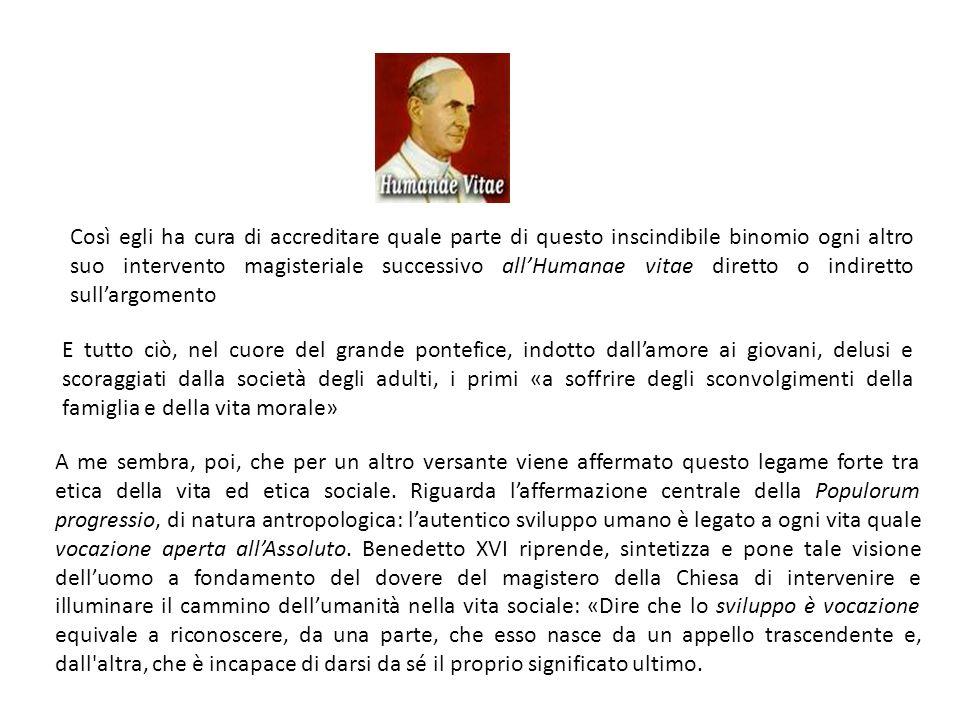 Così egli ha cura di accreditare quale parte di questo inscindibile binomio ogni altro suo intervento magisteriale successivo all'Humanae vitae diretto o indiretto sull'argomento