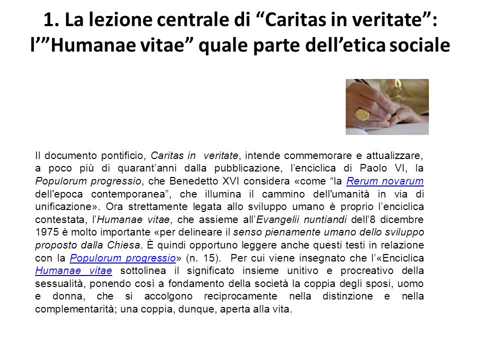 1. La lezione centrale di Caritas in veritate : l' Humanae vitae quale parte dell'etica sociale