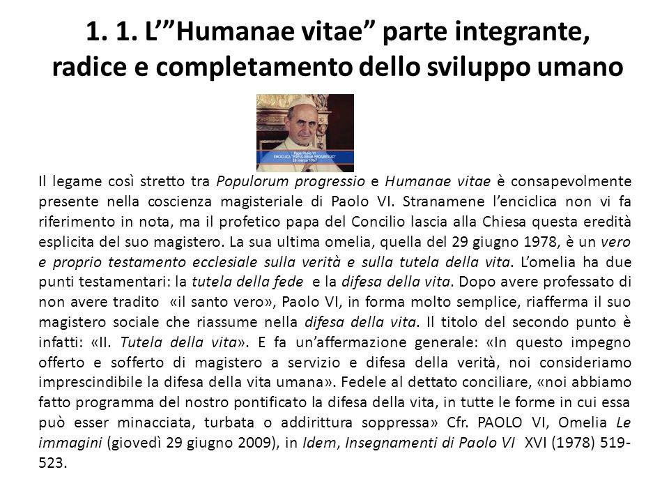 1. 1. L' Humanae vitae parte integrante, radice e completamento dello sviluppo umano