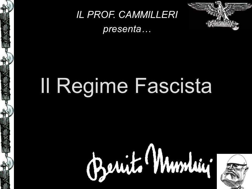 IL PROF. CAMMILLERI presenta… Il Regime Fascista