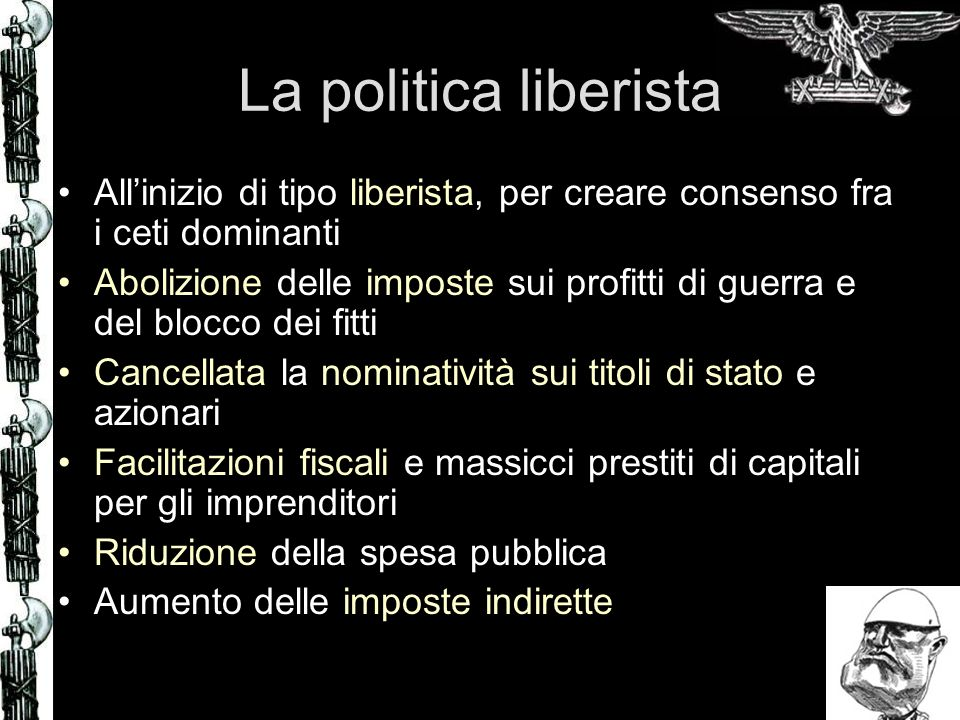 La politica liberista All'inizio di tipo liberista, per creare consenso fra i ceti dominanti.