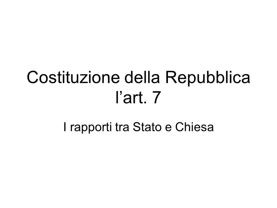 Costituzione della Repubblica l'art. 7