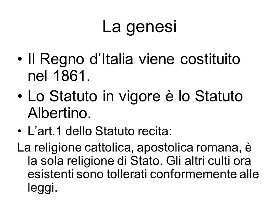 La genesi Il Regno d'Italia viene costituito nel 1861.