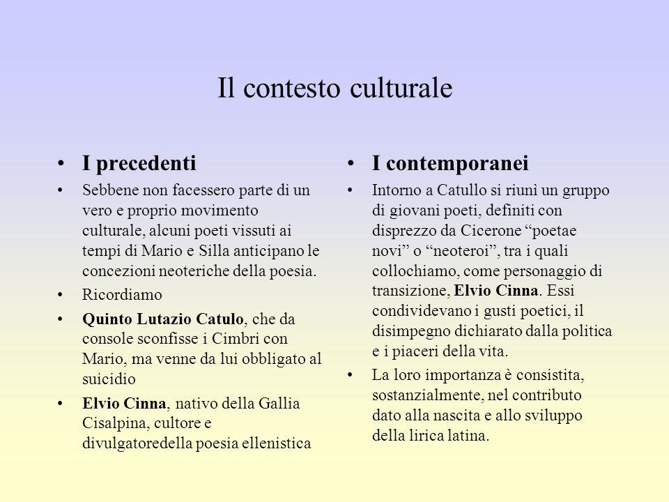 Il contesto culturale I precedenti I contemporanei