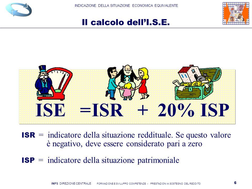 ISE = ISR + 20% ISP Il calcolo dell'I.S.E.
