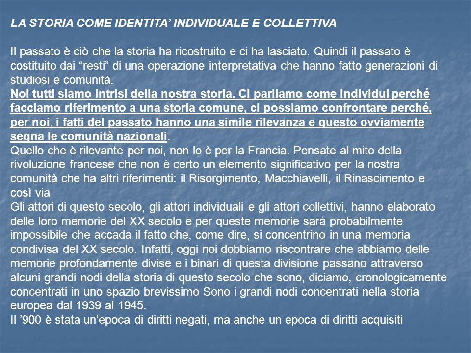 LA STORIA COME IDENTITA' INDIVIDUALE E COLLETTIVA