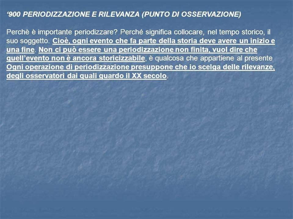 '900 PERIODIZZAZIONE E RILEVANZA (PUNTO DI OSSERVAZIONE)