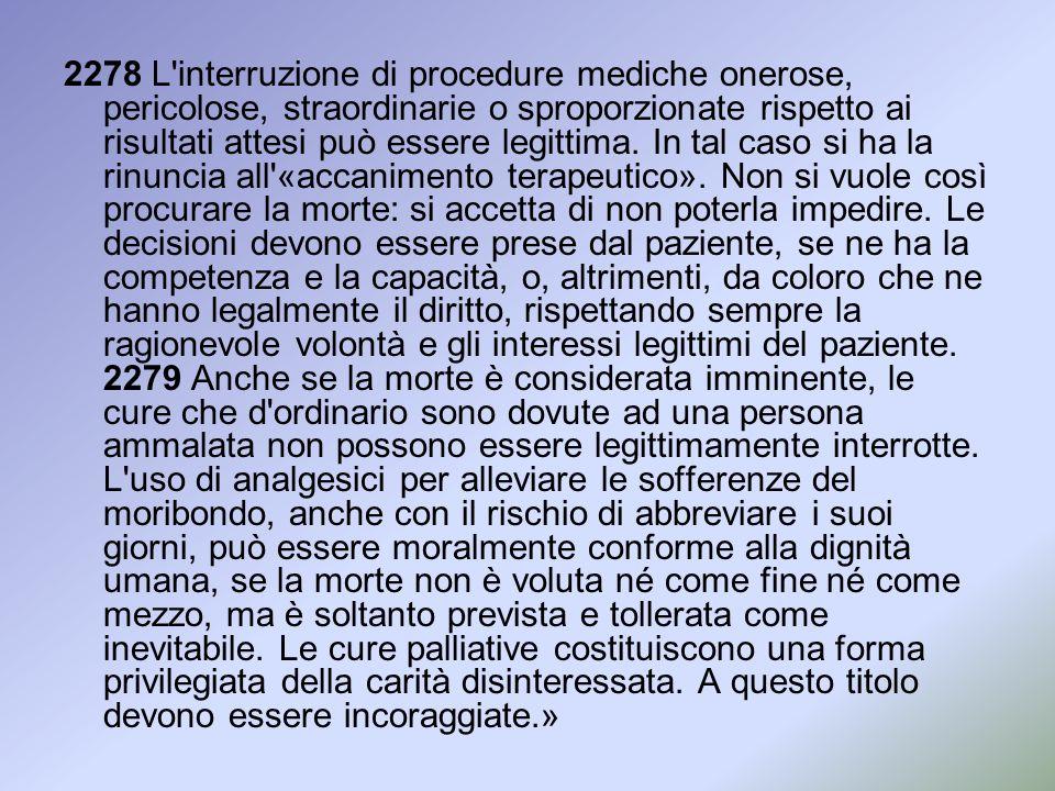 2278 L interruzione di procedure mediche onerose, pericolose, straordinarie o sproporzionate rispetto ai risultati attesi può essere legittima.