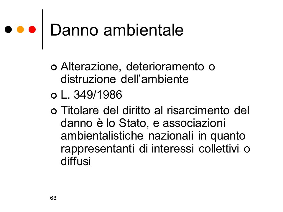 Danno ambientale Alterazione, deterioramento o distruzione dell'ambiente. L. 349/1986.
