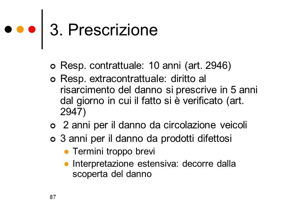 3. Prescrizione Resp. contrattuale: 10 anni (art. 2946)