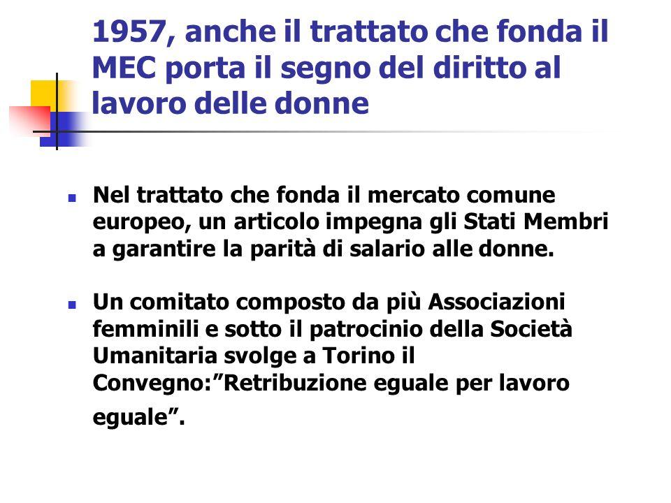 1957, anche il trattato che fonda il MEC porta il segno del diritto al lavoro delle donne