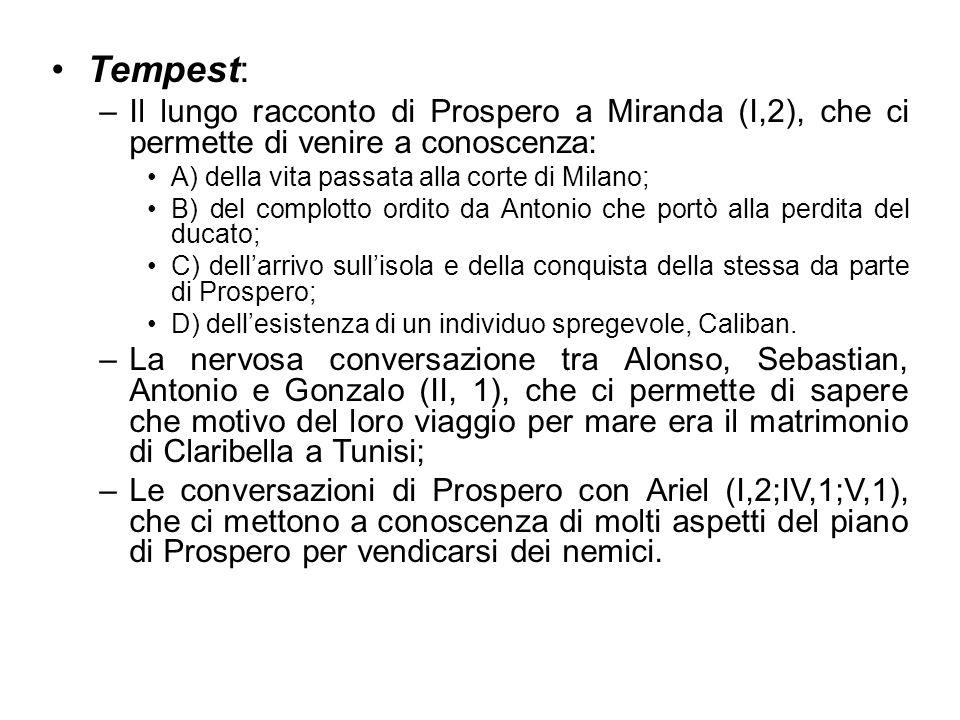 Tempest: Il lungo racconto di Prospero a Miranda (I,2), che ci permette di venire a conoscenza: A) della vita passata alla corte di Milano;