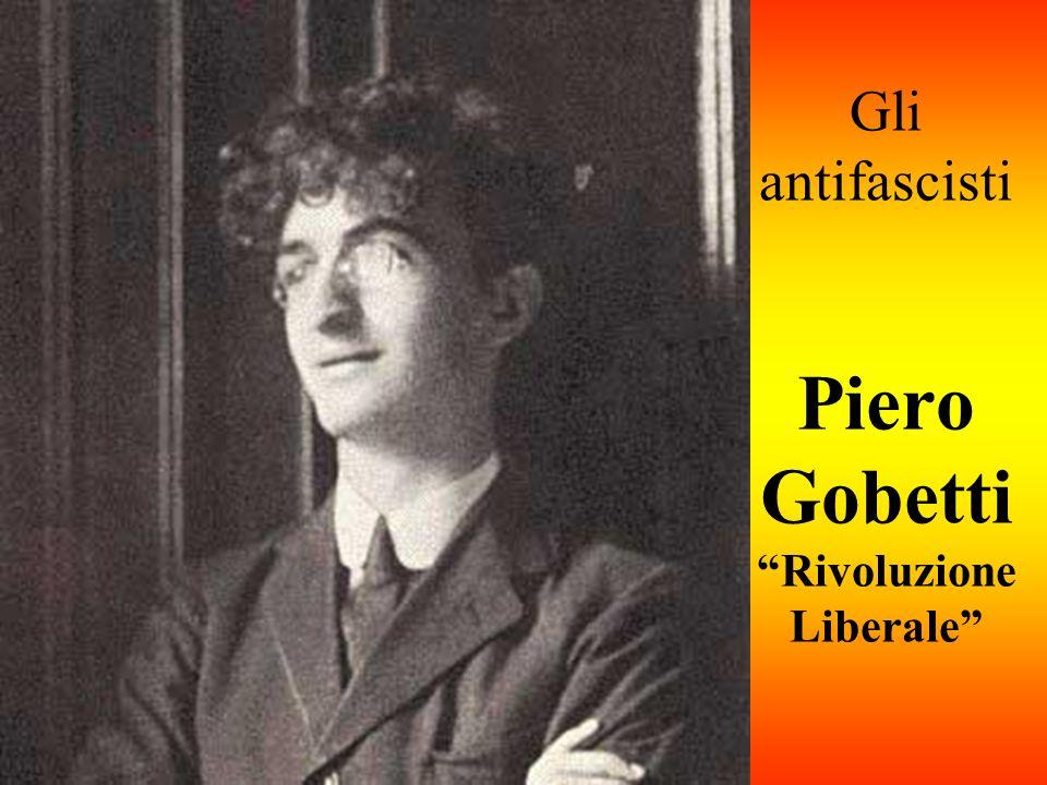 Gli antifascisti Piero Gobetti Rivoluzione Liberale