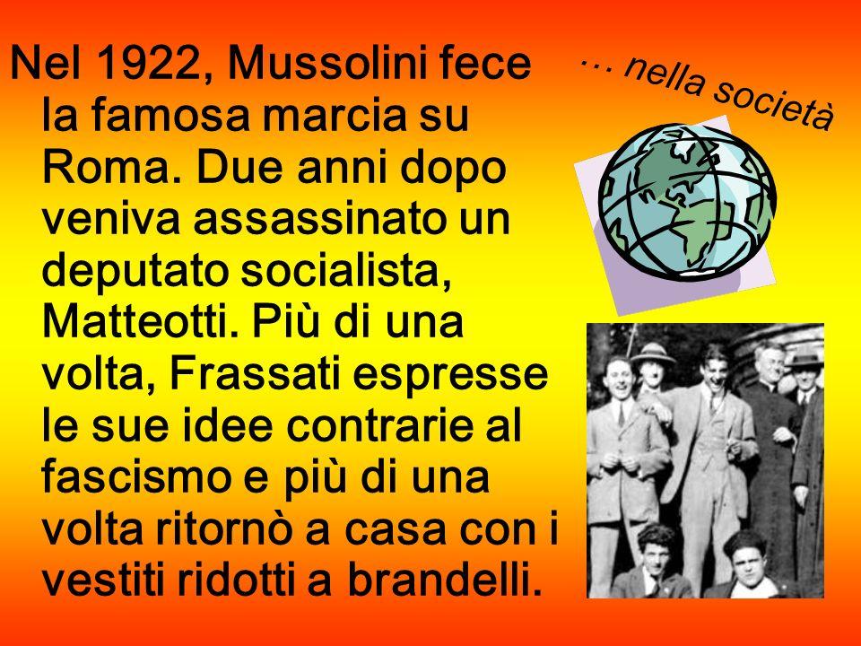 Nel 1922, Mussolini fece la famosa marcia su Roma