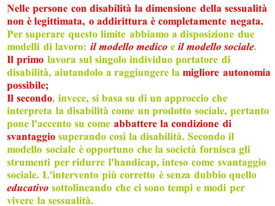 Nelle persone con disabilità la dimensione della sessualità non è legittimata, o addirittura è completamente negata.