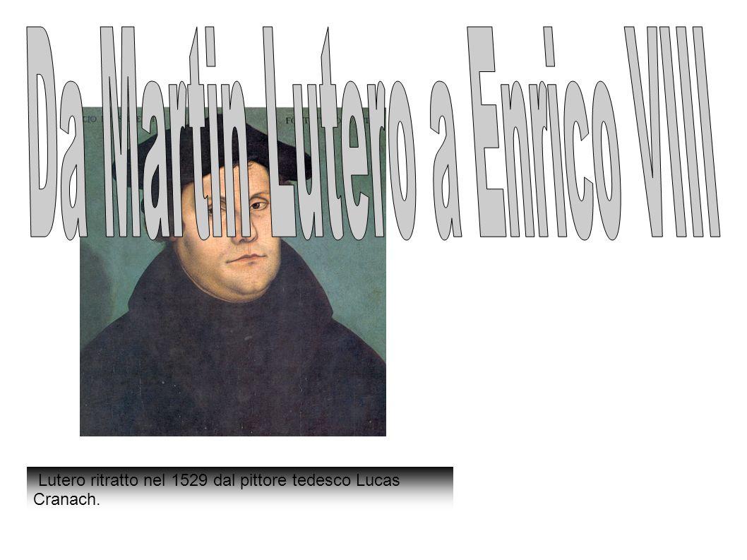 Da Martin Lutero a Enrico VIII