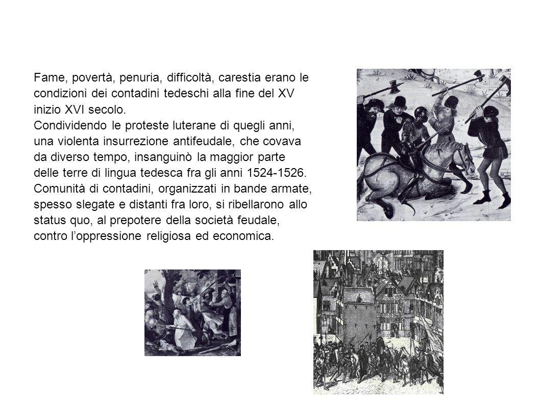 Fame, povertà, penuria, difficoltà, carestia erano le condizioni dei contadini tedeschi alla fine del XV inizio XVI secolo.
