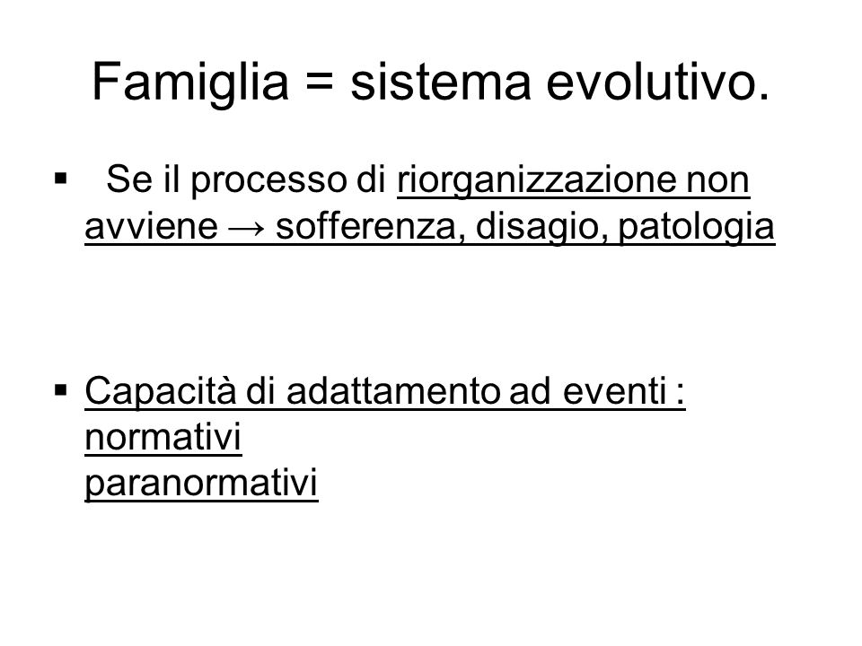 Famiglia = sistema evolutivo.