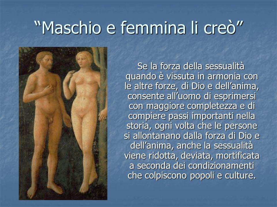 Maschio e femmina li creò