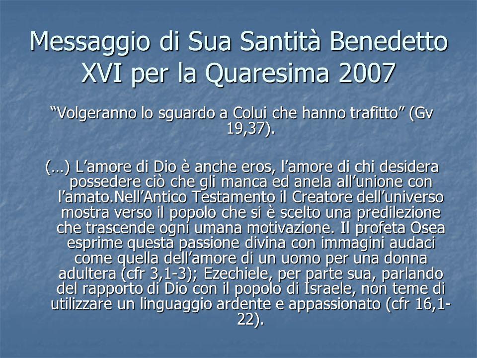 Messaggio di Sua Santità Benedetto XVI per la Quaresima 2007