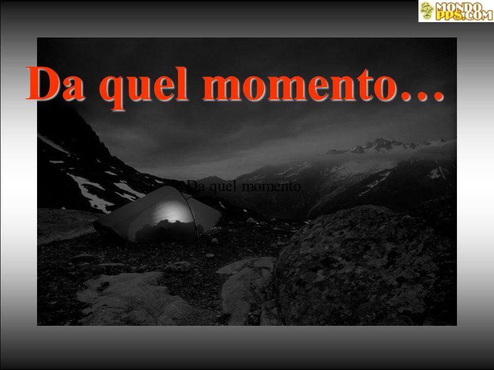 Da quel momento… Da quel momento