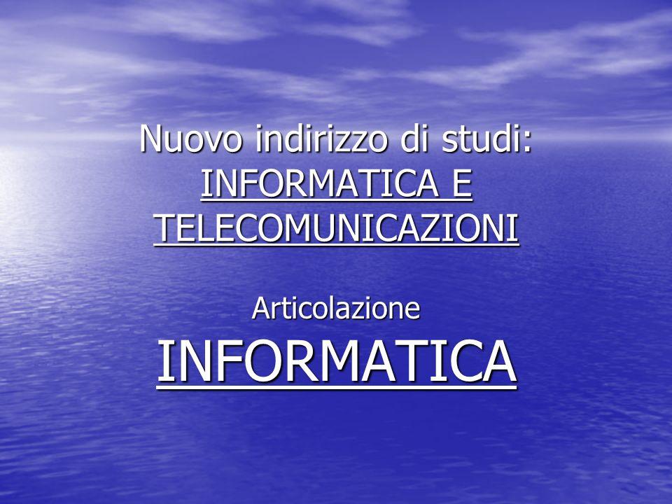 Nuovo indirizzo di studi: INFORMATICA E TELECOMUNICAZIONI