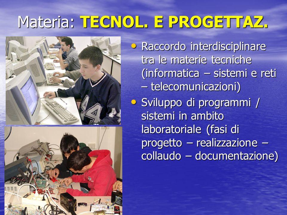 Materia: TECNOL. E PROGETTAZ.