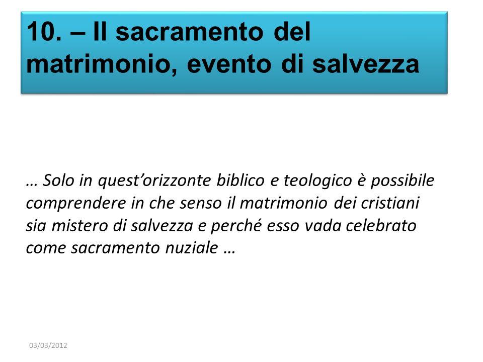 10. – Il sacramento del matrimonio, evento di salvezza