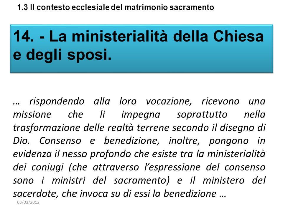 14. - La ministerialità della Chiesa e degli sposi.