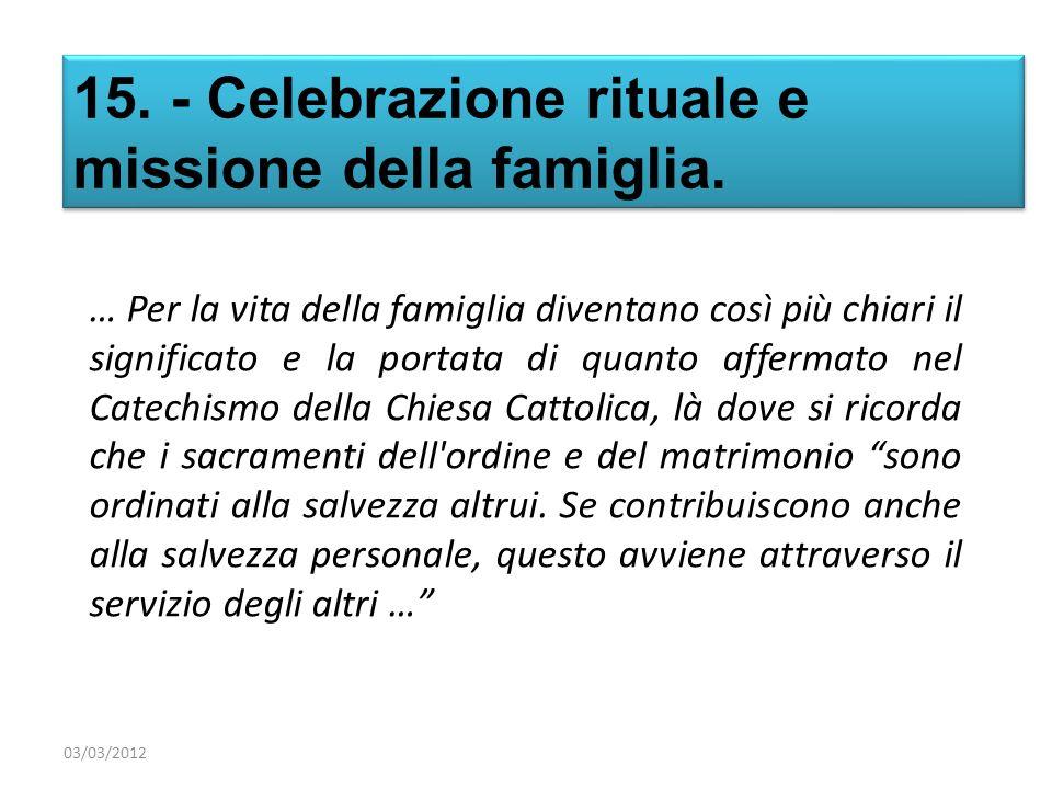 15. - Celebrazione rituale e missione della famiglia.