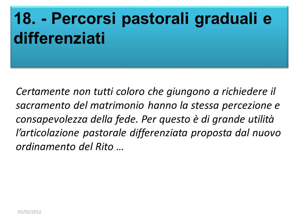 18. - Percorsi pastorali graduali e differenziati