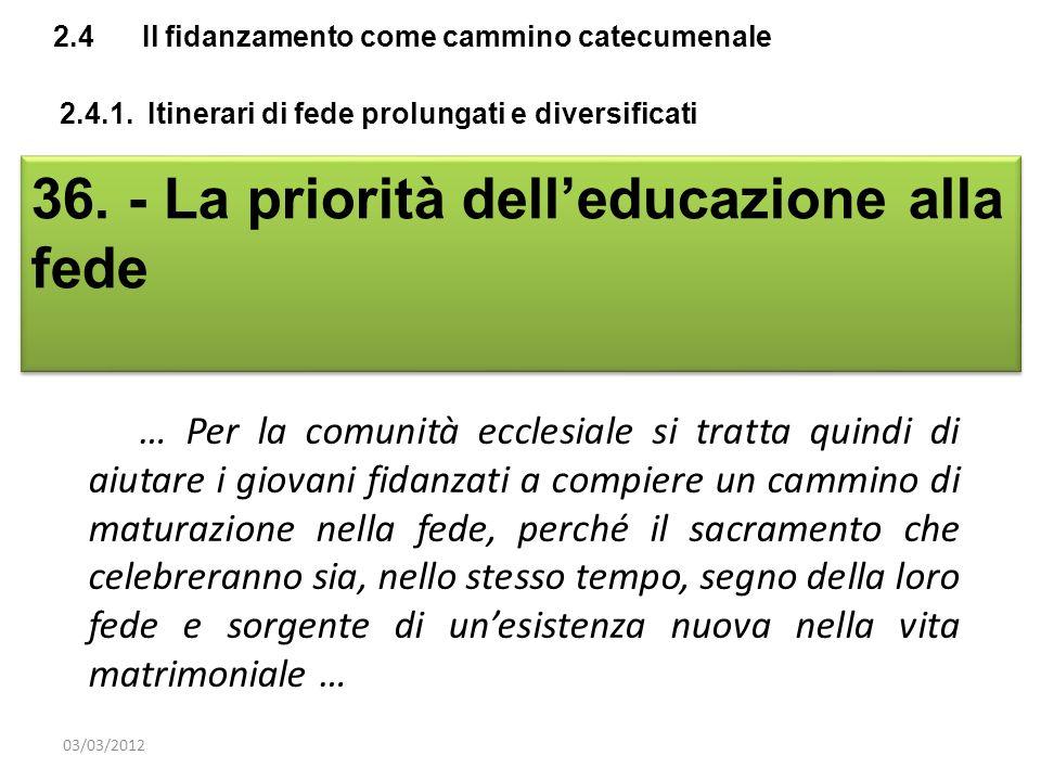 36. - La priorità dell'educazione alla fede