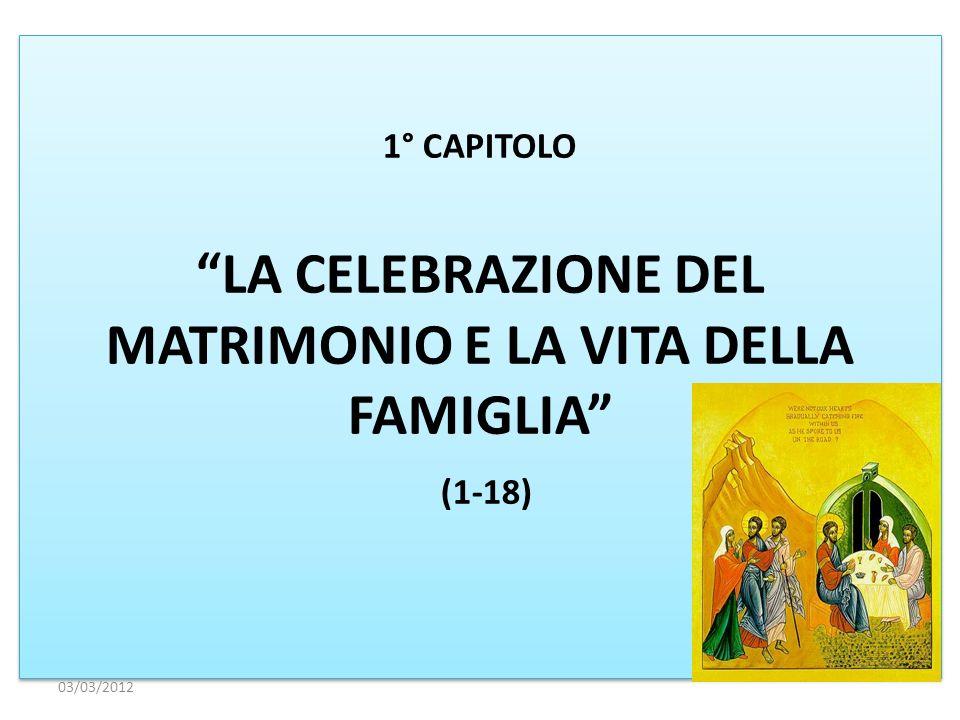 1° CAPITOLO LA CELEBRAZIONE DEL MATRIMONIO E LA VITA DELLA FAMIGLIA (1-18)
