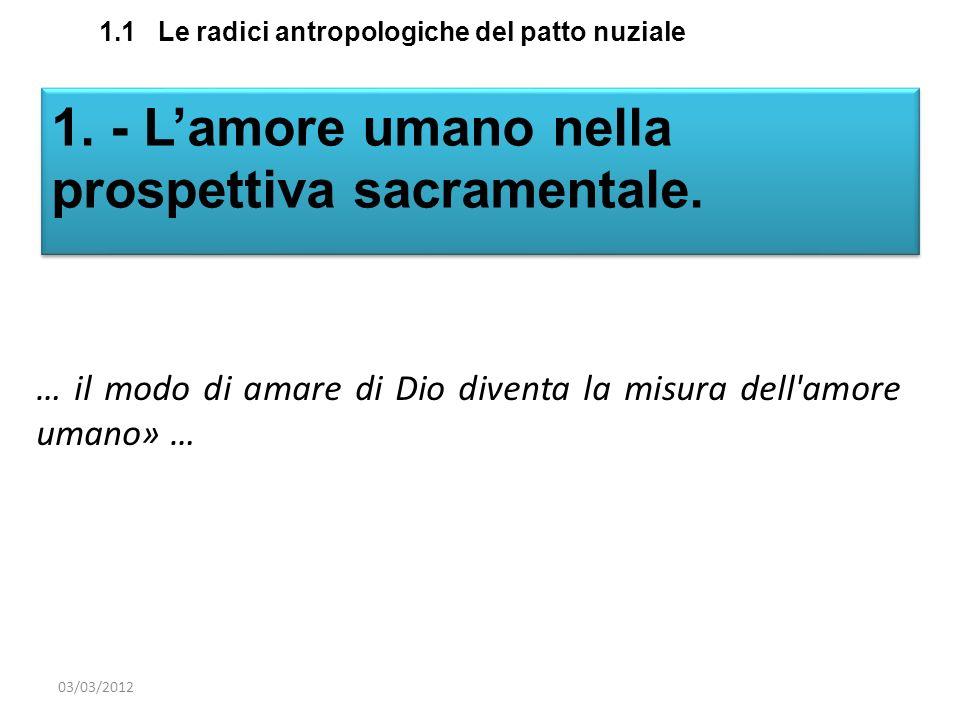 1. - L'amore umano nella prospettiva sacramentale.