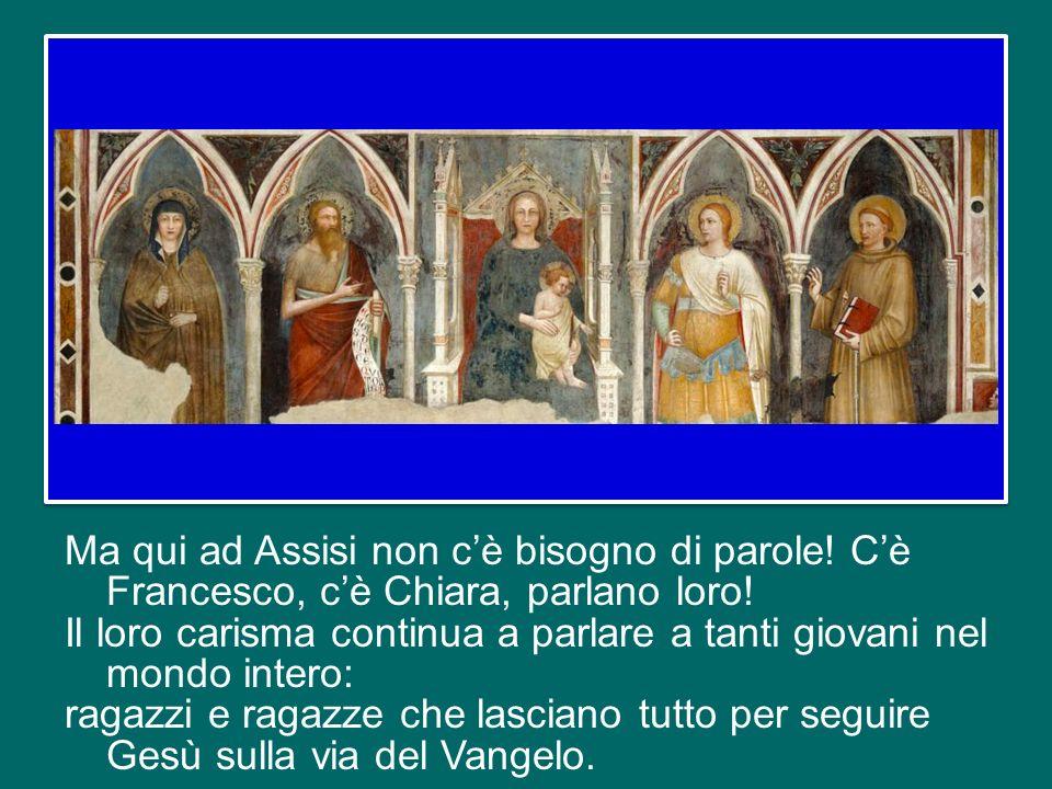 Ma qui ad Assisi non c'è bisogno di parole