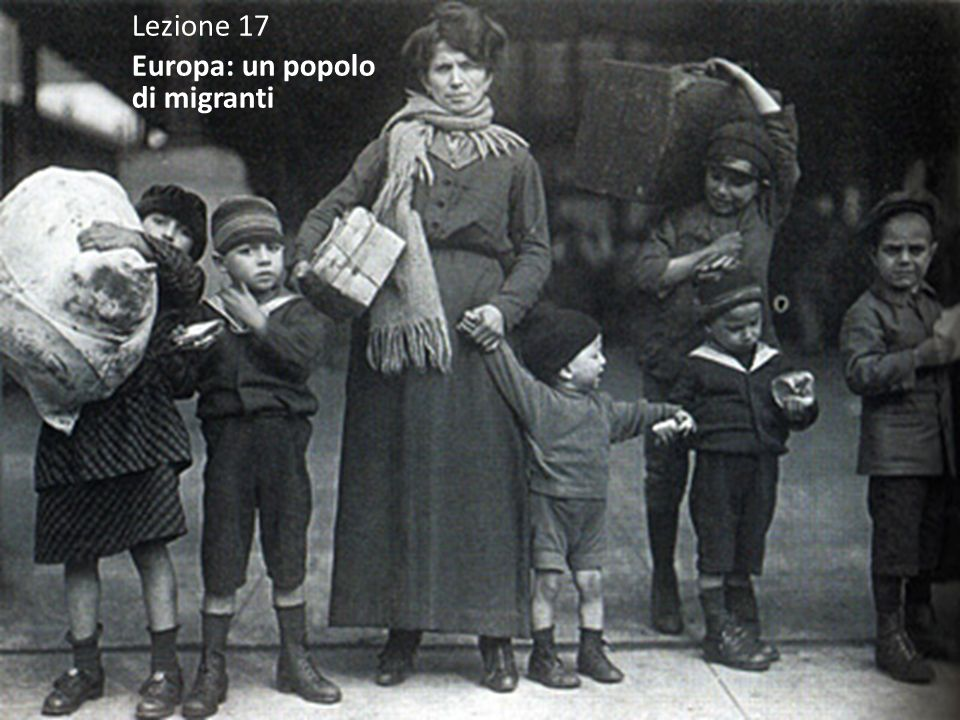 Lezione 17 Europa: un popolo di migranti