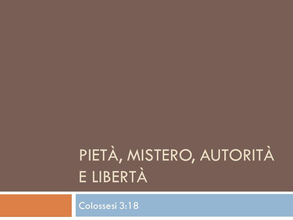 Pietà, mistero, autorità e libertà