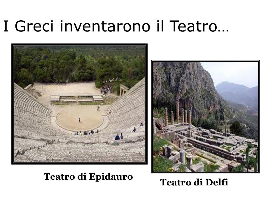 I Greci inventarono il Teatro…