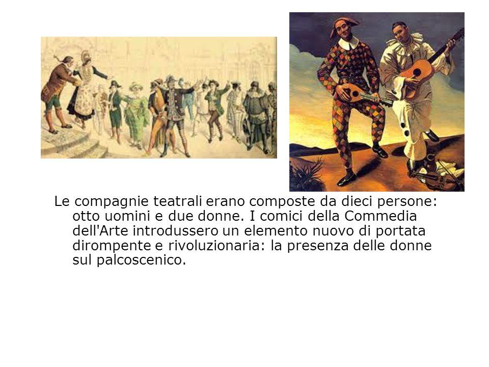 Le compagnie teatrali erano composte da dieci persone: otto uomini e due donne.