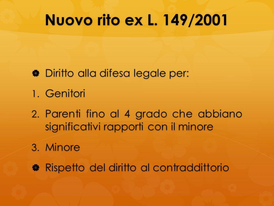 Nuovo rito ex L. 149/2001 Diritto alla difesa legale per: Genitori