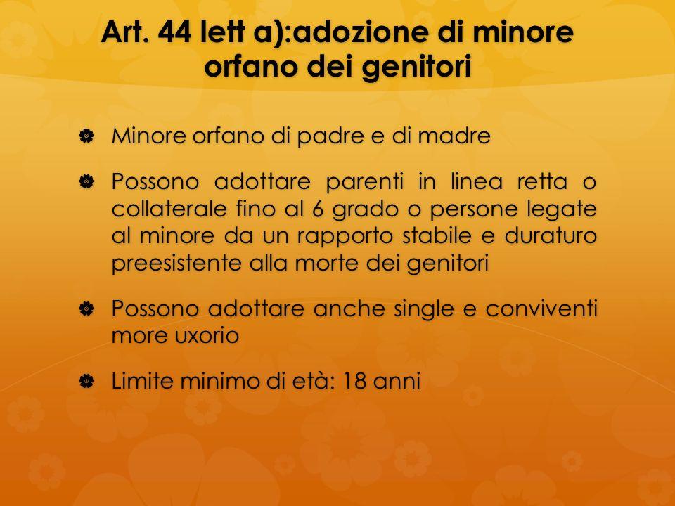 Art. 44 lett a):adozione di minore orfano dei genitori